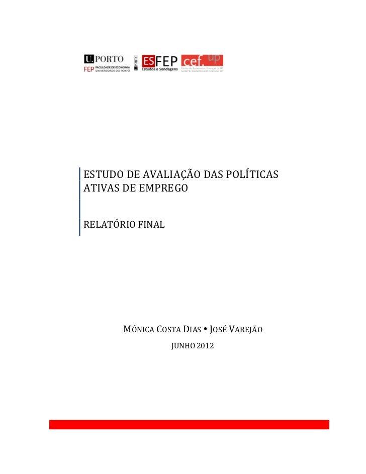 ESTUDO DE AVALIAÇÃO DAS POLÍTICASATIVAS DE EMPREGORELATÓRIO FINAL       MÓNICA COSTA DIAS JOSÉ VAREJÃO                  JU...