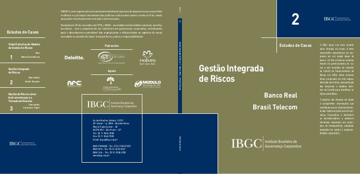 2                               O IBGC é uma organização exclusivamente dedicada à promoção da governança corporativa     ...