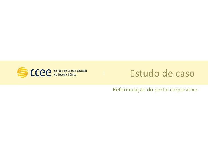 Reformulação do portal corporativo Estudo de caso  1 1