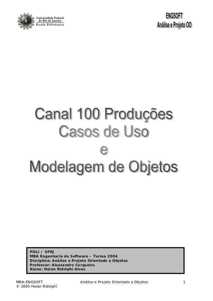 POLI / UFRJ       MBA Engenharia de Software – Turma 2004       Disciplina: Análise e Projeto Orientado a Objetos       Pr...