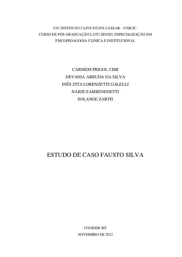 UN. INSTITUTO CAIVS IVLIVS CAESAR – UNICIC.CURSO DE PÓS-GRADUAÇÃO LATU SENSO: ESPECIALIZAÇÃO EMPSICOPEDAGOGIA CLINICA E IN...