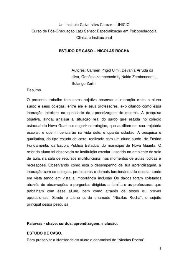 1Un. Instituto Caivs Ivlivs Caesar – UNICICCurso de Pós-Graduação Latu Senso: Especialização em PsicopedagogiaClinica e In...