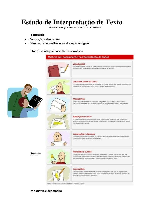 Estudo de Interpretação de Texto                 6°ano – 2012 – 3°Trimestre- Outubro - Profª. Vanessa  Conteúdo  Conotação...