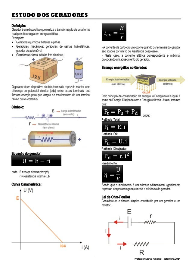 ESTUDO DOS GERADORES Professor Marco Antonio – setembro/2014 Definição: Gerador é um dispositivo que realiza a transformaç...