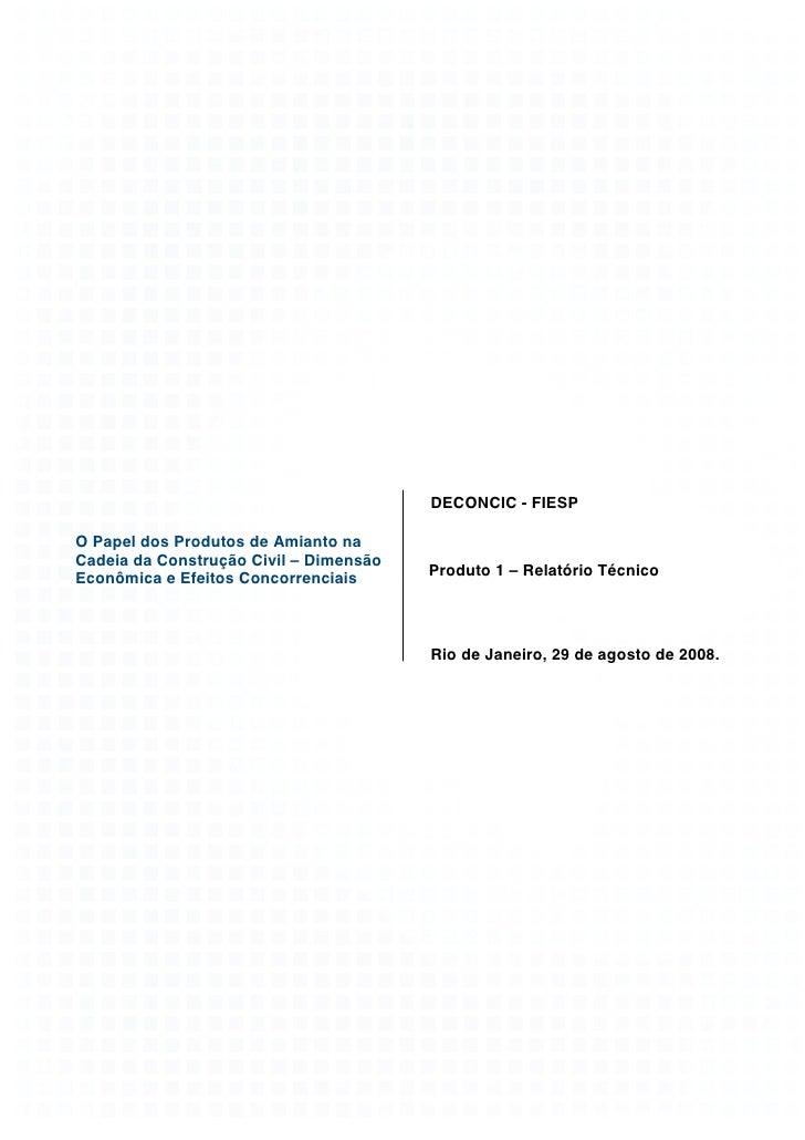 DECONCIC - FIESP  O Papel dos Produtos de Amianto na Cadeia da Construção Civil – Dimensão Econômica e Efeitos Concorrenci...