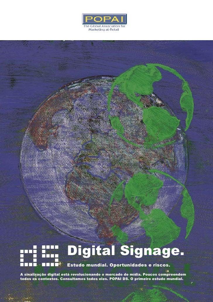 Digital Signage.                       Estudo mundial. Oportunidades e riscos. A sinalização digital está revolucionando o...
