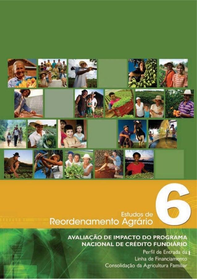 Estudos de Reordenamento Agrário Nº 6 – Avaliação de Impacto do Programa Nacional de Crédito Fundiário