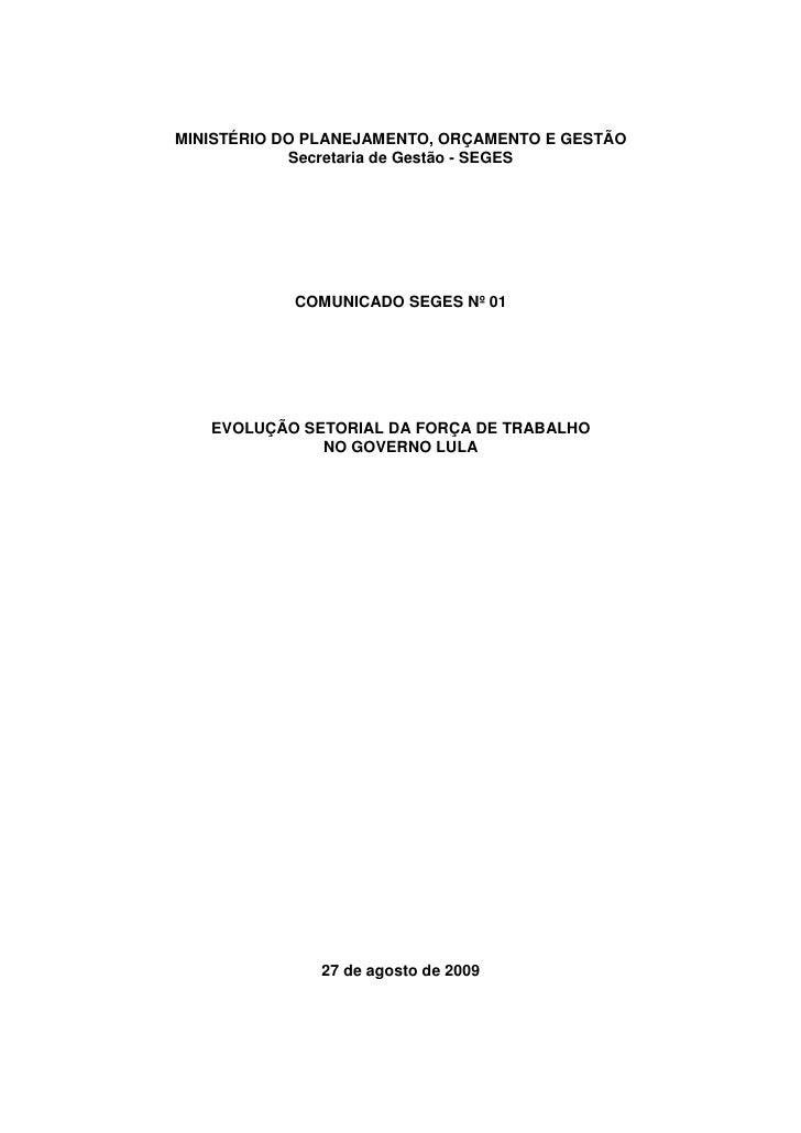 MINISTÉRIO DO PLANEJAMENTO, ORÇAMENTO E GESTÃO             Secretaria de Gestão - SEGES                 COMUNICADO SEGES N...