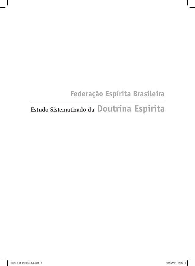 Estudo Sistematizado da Doutrina Espírita Federação Espírita Brasileira Tomo II 2a prova Mod XI.indd 1 12/6/2007 17:43:48