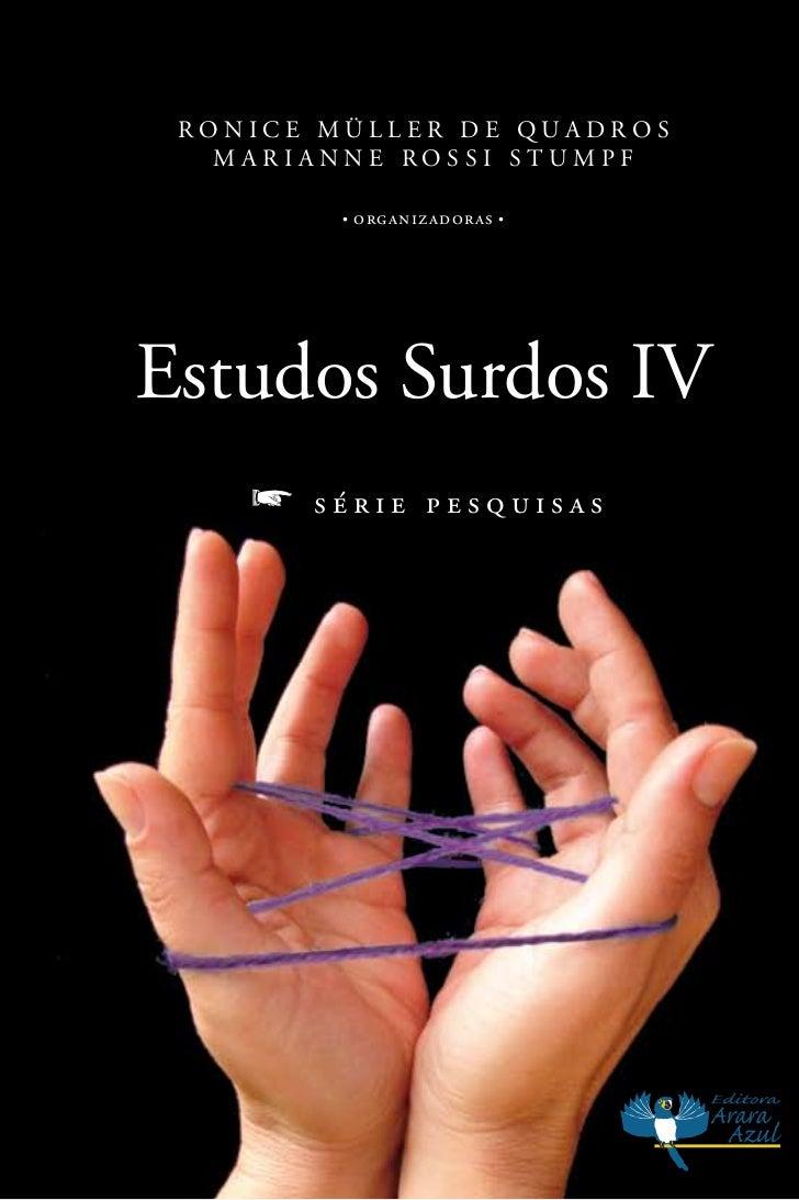 Ronice MülleR de QuadRos   MaRianne Rossi stuMpf         •   organizadoras   •estudos surdos iV    f   série pesquisas