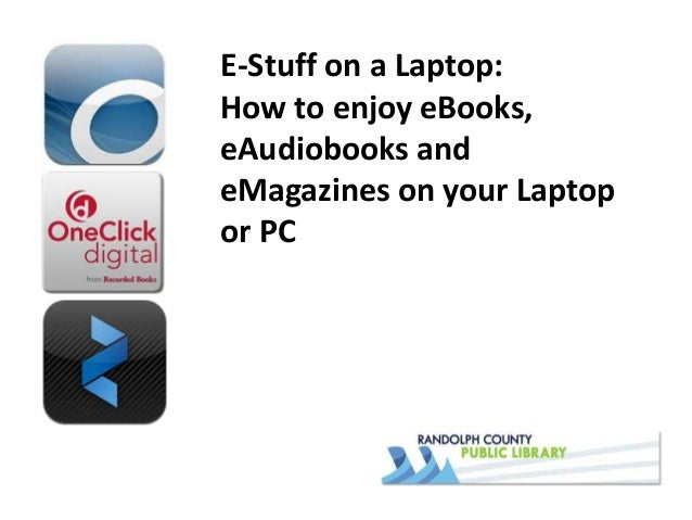 How to enjoy eBooks, eAudiobooks and eMagazines on your laptop or PC