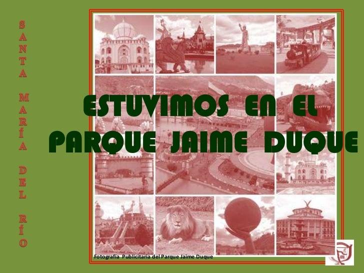 ESTUVIMOS EN ELPARQUE JAIME DUQUE  Fotografía Publicitaria del Parque Jaime Duque