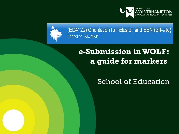 e-Submission in WOLF: a guide for markers  School of Education