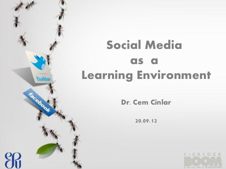 Social media as a learning environment - Cem Cinlar , PhD.