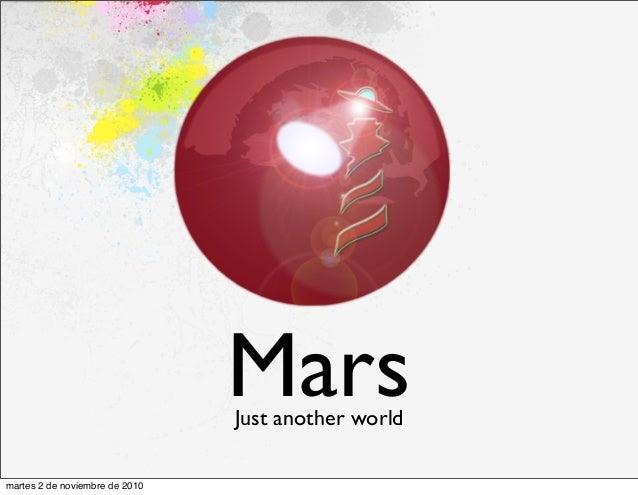 MarsJust another world martes 2 de noviembre de 2010