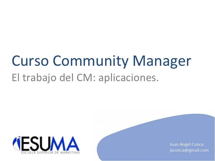 Curso Community Manager El trabajo del CM: aplicaciones.