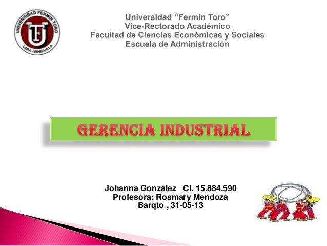 Johanna González CI. 15.884.590Profesora: Rosmary MendozaBarqto , 31-05-13