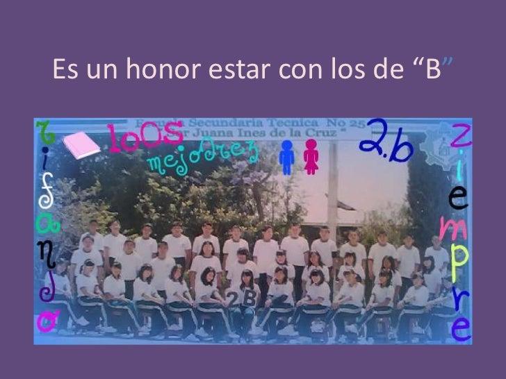 """Es un honor estar con los de """"B"""""""