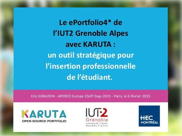 Le ePortfolio4* de l'IUT2 Grenoble Alpes avec KARUTA : un outil stratégique pour l'insertion professionnelle de l'étudiant...