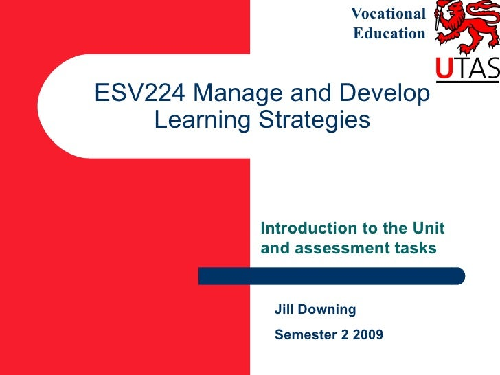 Vocational                         Education   ESV224 Manage and Develop     Learning Strategies                Introducti...