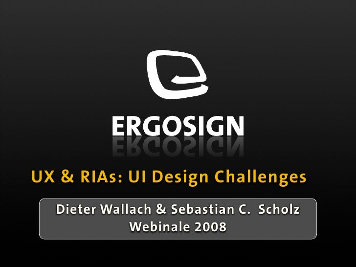 UX & RIAs: UI Design Challenges (ERGOSIGN)
