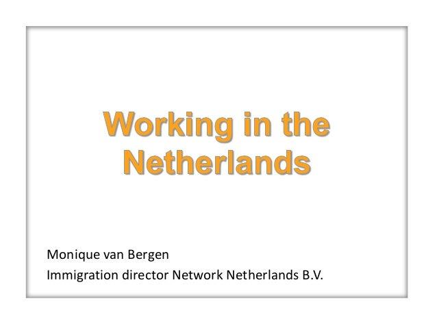 Expat Services WorldWide, Monique van Bergen: Working in the Netherlands