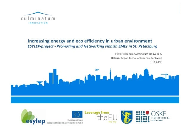 Increasing energy and eco efficiency in urban environment ESYLEP‐project ‐ Promo0ng and Networking Finnish SMEs in St. Peter...