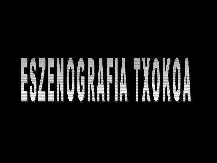 ESZENOGRAFIA TXOKOA