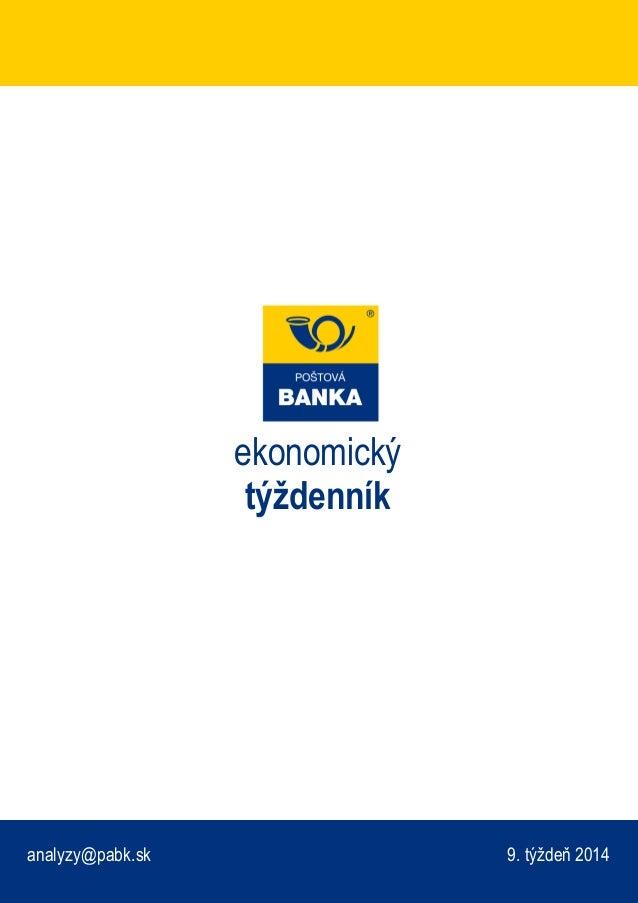 ekonomický týždenník  analyzy@pabk.sk  9. týždeň 2014