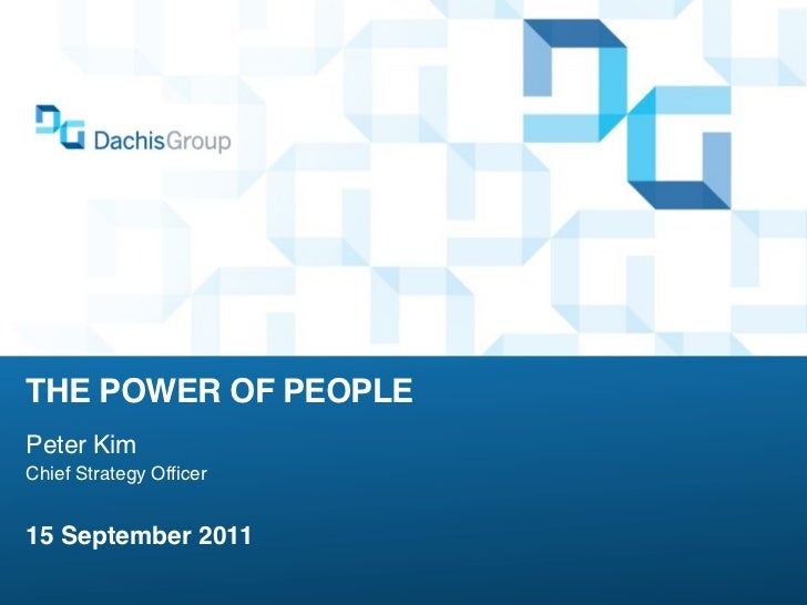 THE POWER OF PEOPLEPeter KimChief Strategy Officer15 September 2011