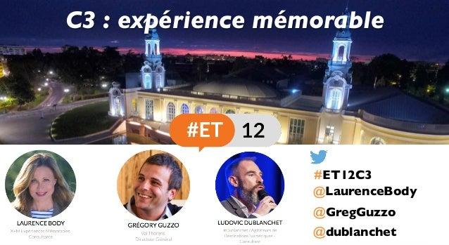 @GregGuzzo @LaurenceBody C3 : expérience mémorable @dublanchet #ET12C3