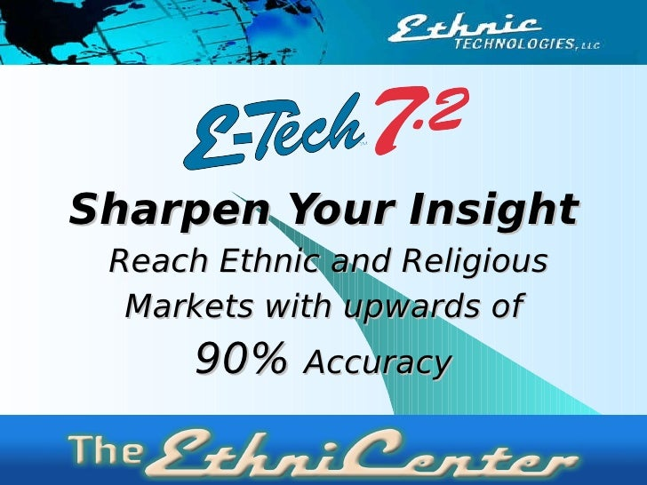 Sharpen Your Insight Reach Ethnic and Religious Markets with upwards of 90%  Accuracy