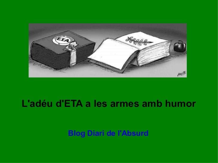 L'adéu d'ETA a les armes amb humor