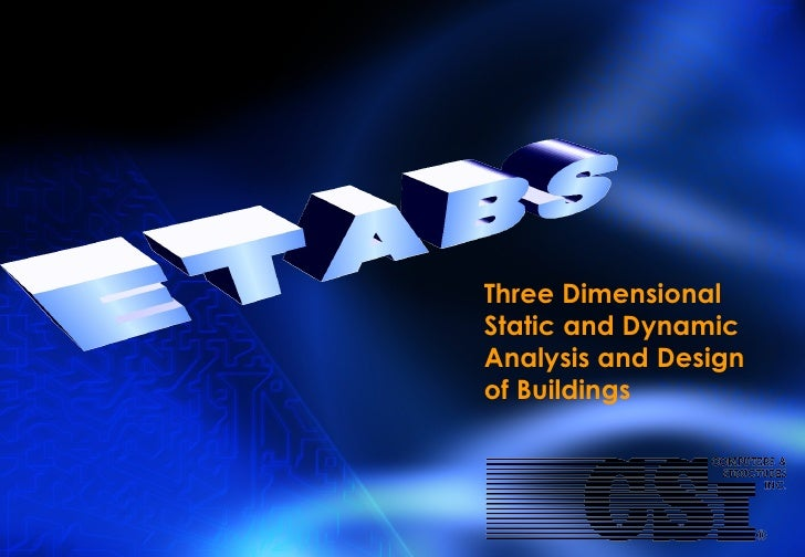 Three Dimensional Static and Dynamic Analysis and Design of Buildings ETABS
