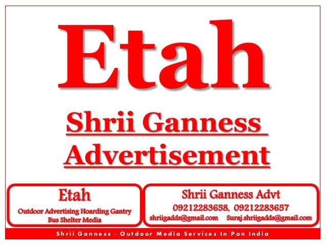 Etah Shrii Ganness Advertisement  Etah  Outdoor Advertising Hoarding Gantry Bus Shelter Media  Shrii Ganness Advt  0921228...