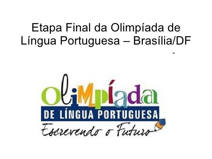 Etapa Final da Olimpíada de Língua Portuguesa – Brasília/DF