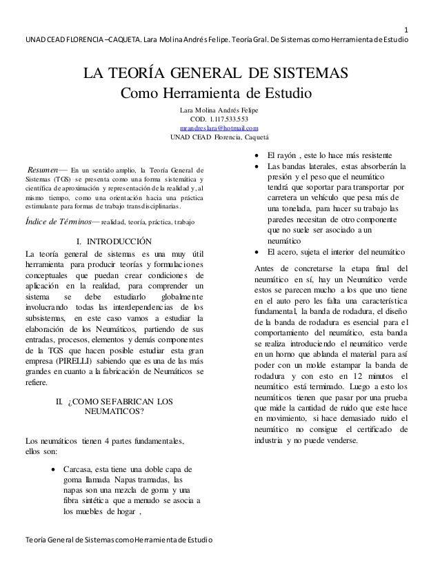 1  UNAD CEAD FLORENCIA –CAQUETA. Lara Molina Andrés Felipe. Teoría Gral. De Sistemas como Herramienta de Estudio  LA TEORÍ...