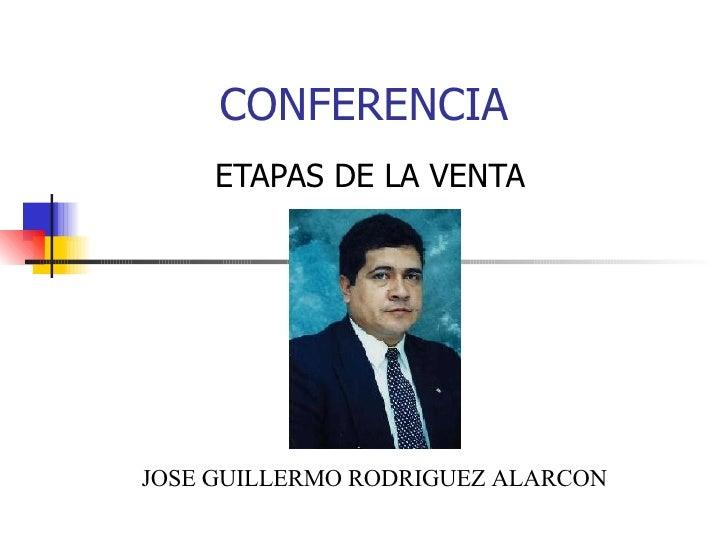 CONFERENCIA ETAPAS DE LA VENTA JOSE GUILLERMO RODRIGUEZ ALARCON