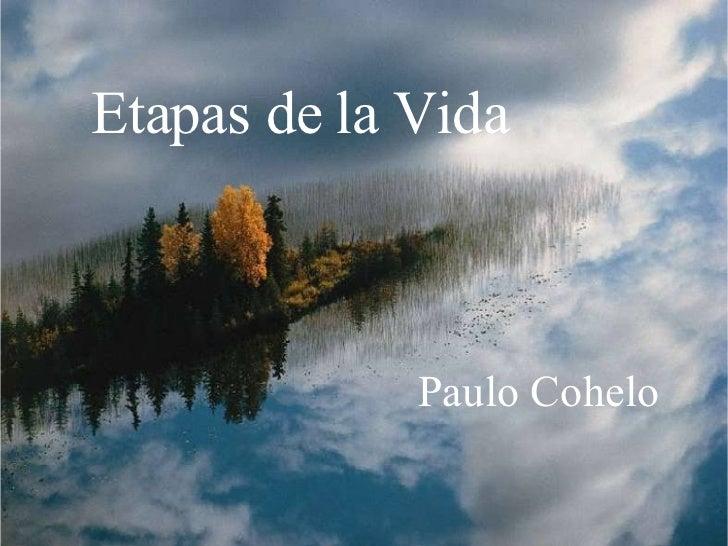 LAS ETAPAS DE PAULO COELHO Etapas de la Vida Paulo Cohelo