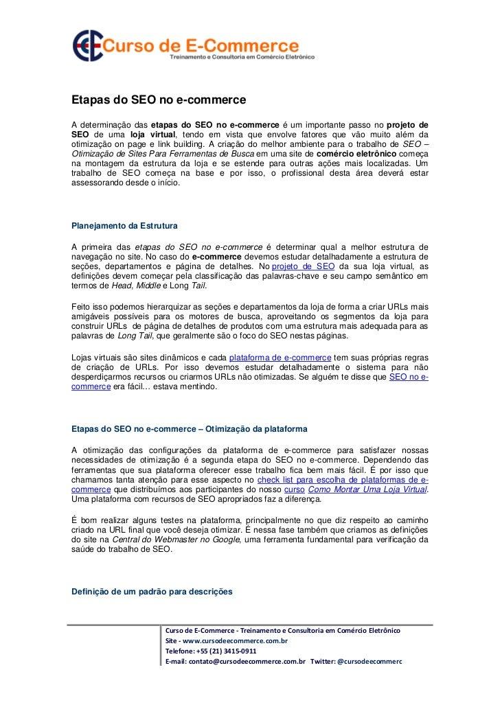 Etapas do SEO no e-commerceA determinação das etapas do SEO no e-commerce é um importante passo no projeto deSEO de uma lo...