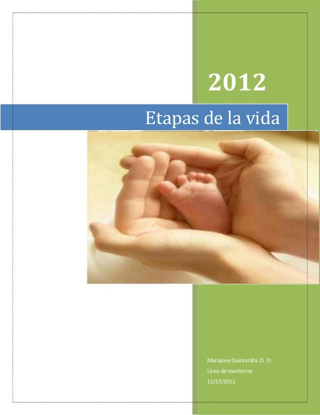 2012Etapas de la vida       Mariajose Quintanilla 21 7c       Liceo de monterrey       11/13/2012