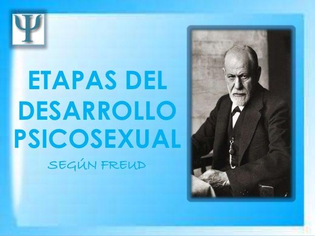 ETAPAS DEL DESARROLLO PSICOSEXUAL SEGÚN FREUD