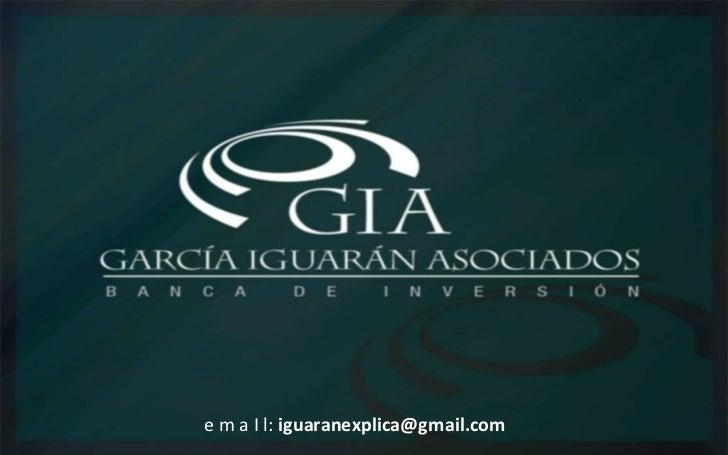 Fundamentos y Conceptos de Proyectos GIA – Banca de Inversi ón. Bogotá, Colombia www.garciaiguaran.com e m a I l:  [email_...