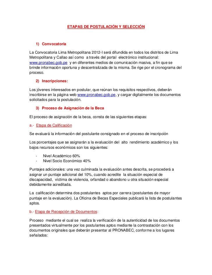 ETAPAS DE POSTULACIÓN Y SELECCIÓN   1) ConvocatoriaLa Convocatoria Lima Metropolitana 2012-I será difundida en todos los d...