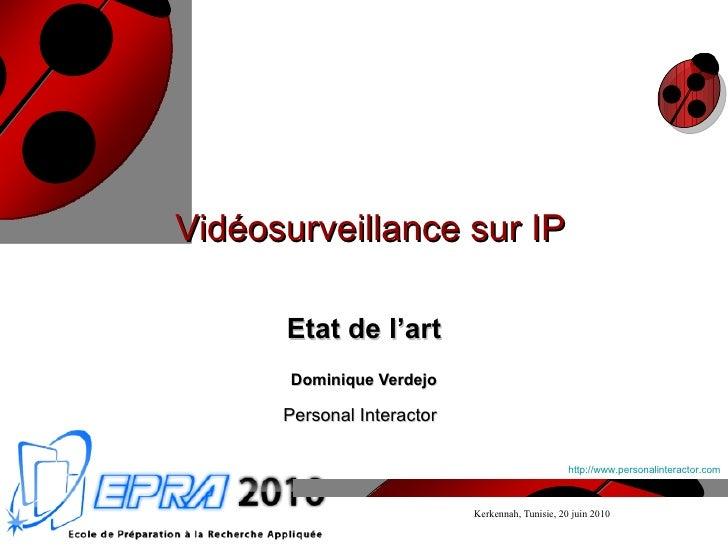 Vidéosurveillance sur IP Etat de l'art Dominique Verdejo Personal Interactor