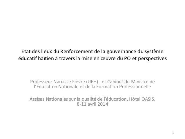Etat des lieux du Renforcement de la gouvernance du système éducatif haïtien à travers la mise en œuvre du PO et perspecti...