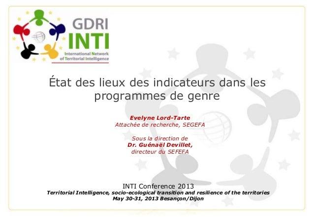 État des lieux des indicateurs dans lesprogrammes de genreINTI Conference 2013Territorial Intelligence, socio-ecological t...