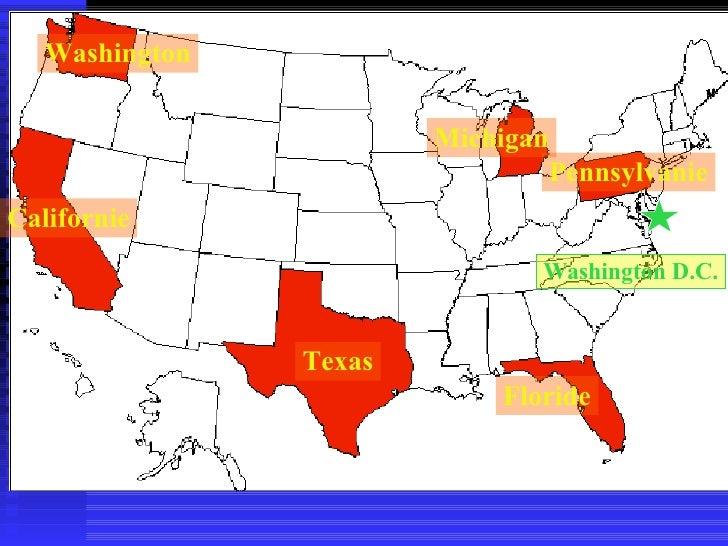 Washington Californie Texas Michigan Pennsylvanie Floride Washington D.C.