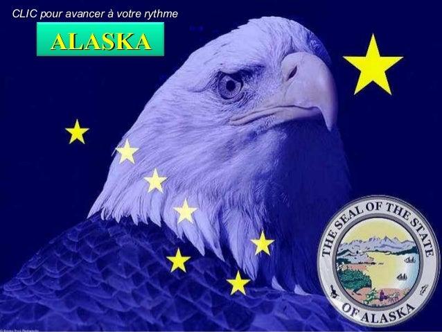 ALASKAALASKA CLIC pour avancer à votre rythmeCLIC pour avancer à votre rythme