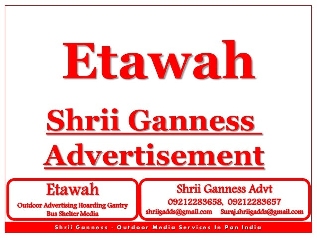 Etawah Outdoor Advertising Advertisement Branding Outdoor Advertising Advertising Media - Shrii Ganness Advt - Unipole Gantry Hoarding Bus Que Shelter Outdoor Advertising Advertisement